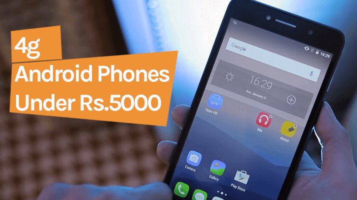 13 Best 4G Mobiles Under 5000 Rupees in India