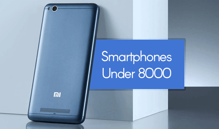 android smartphones under 8000 rupees