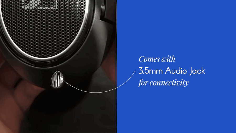 comes with 3.5mm audio jack for connectivity with almost any device