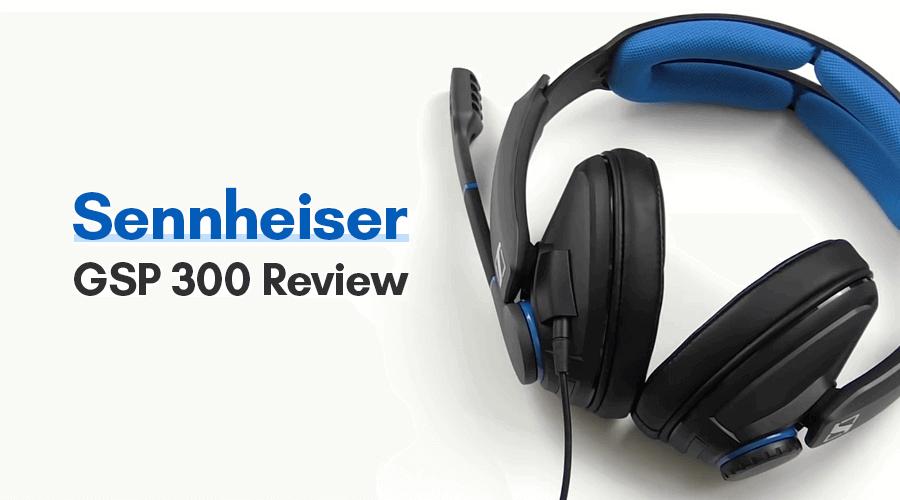 Sennheiser GSP 300 Review by GadgetRaja Team