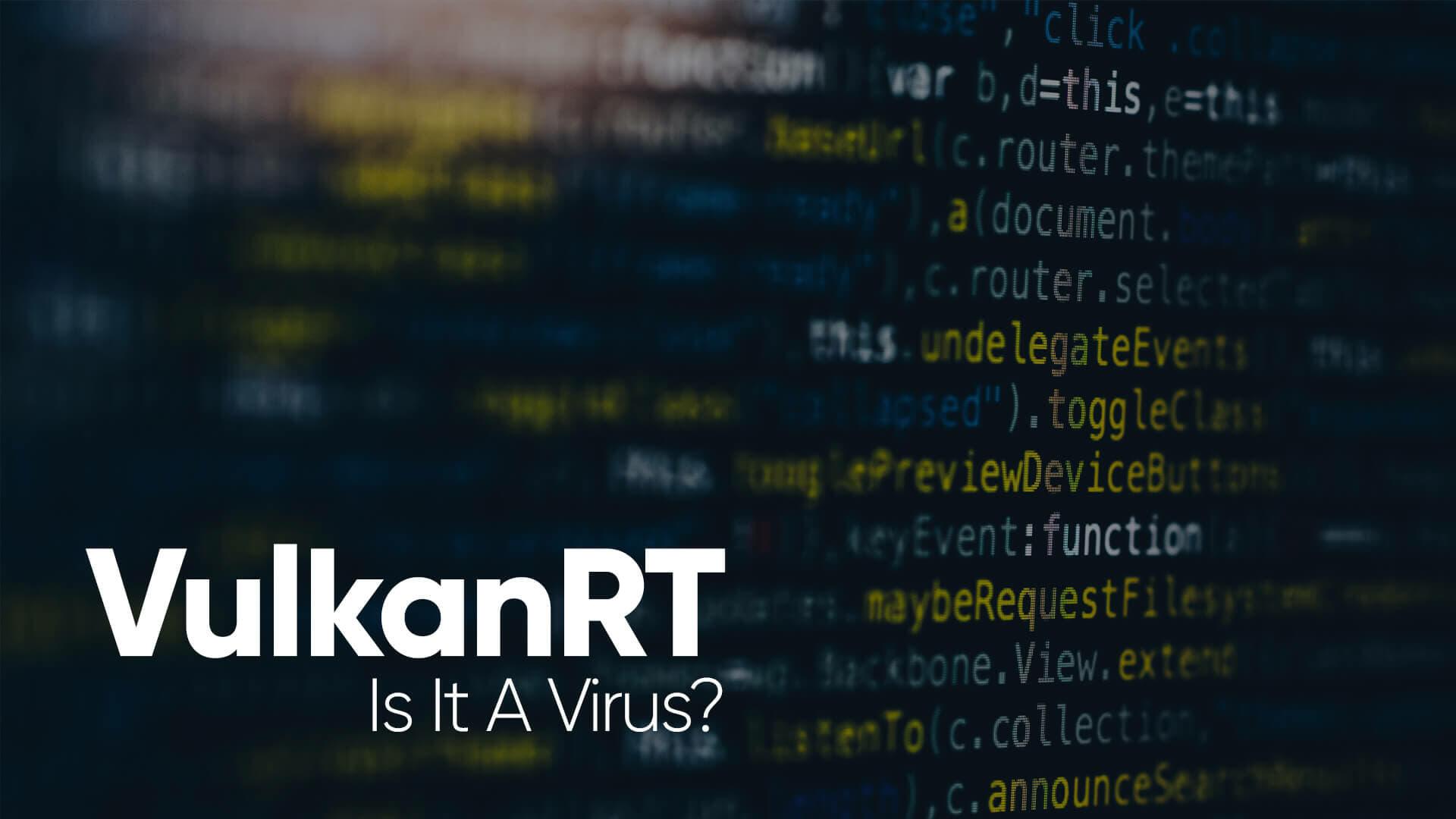 Is-VulkanRT-A-Virus