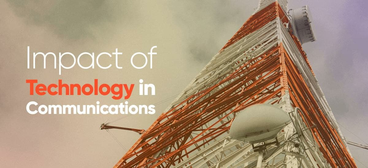 Impact of Technology in Communications